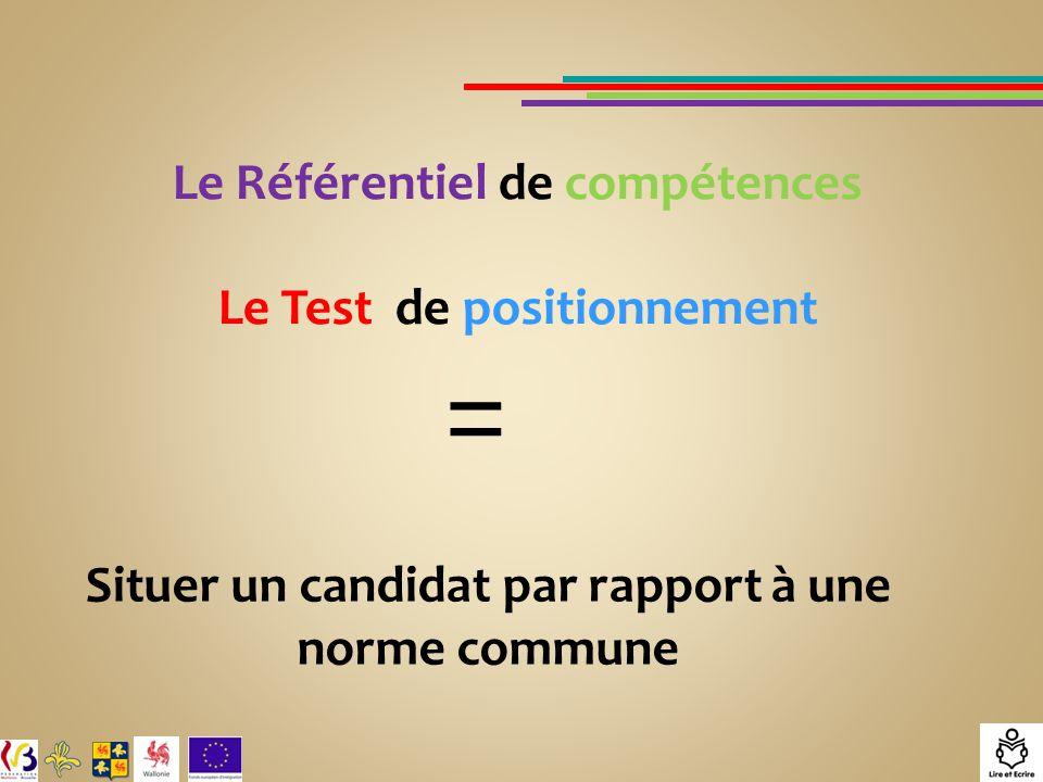 = Le Référentiel de compétences Le Test de positionnement