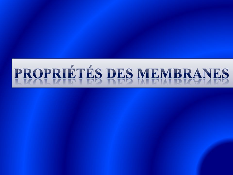 Propriétés des membranes