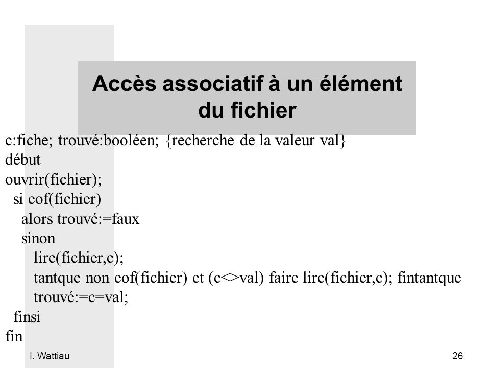 Accès associatif à un élément du fichier