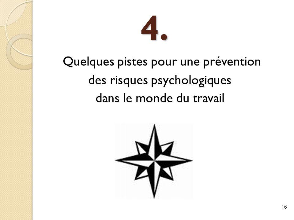 4. Quelques pistes pour une prévention des risques psychologiques