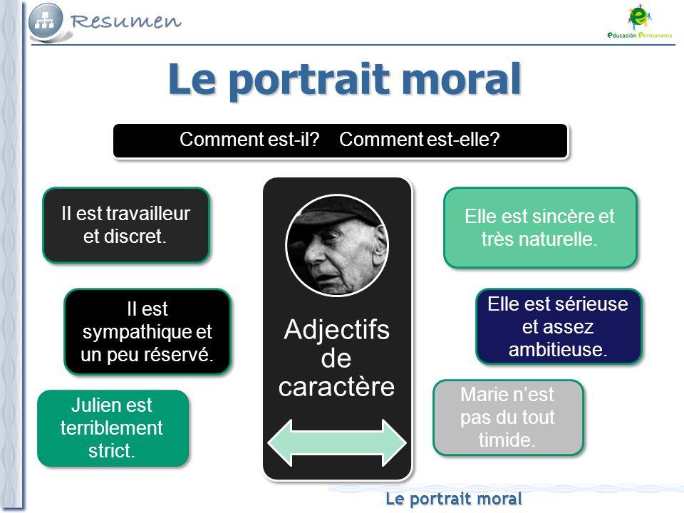 Le portrait moral Comment est-il Comment est-elle