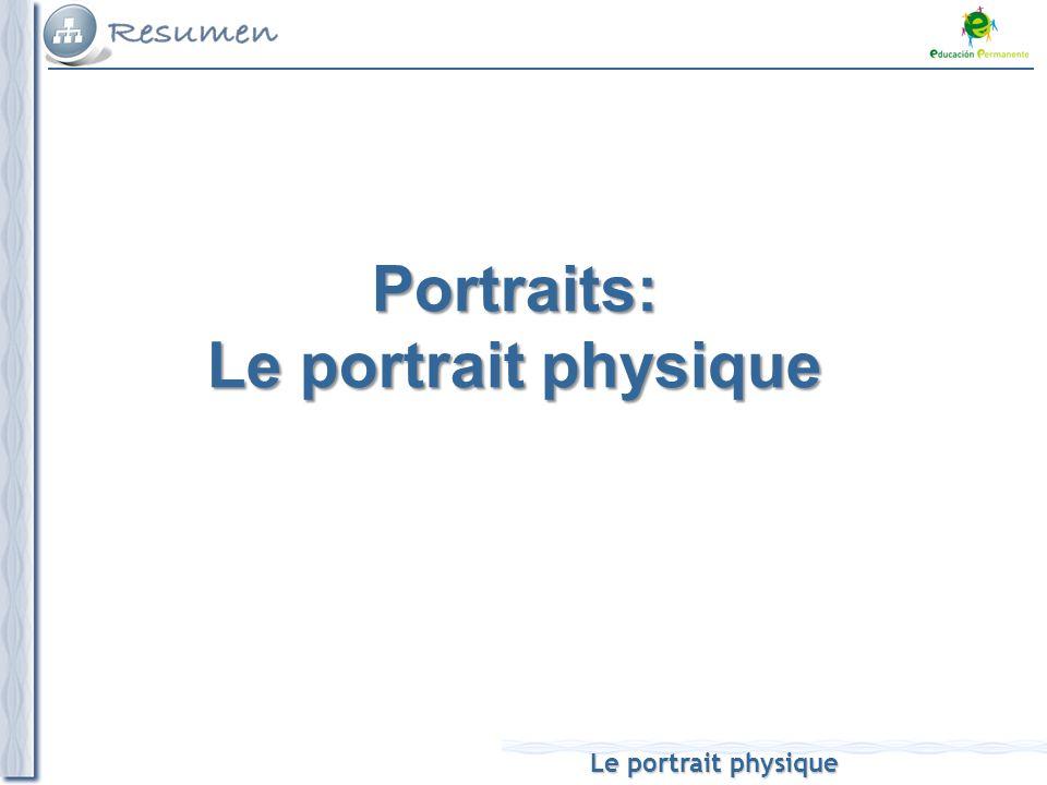 Portraits: Le portrait physique