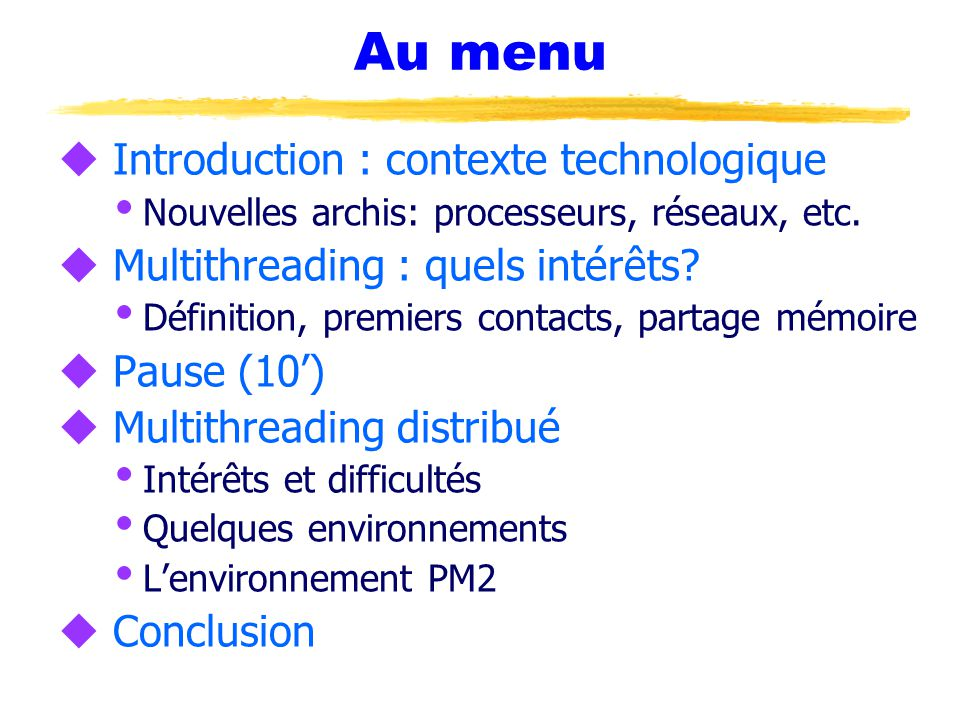 Au menu Introduction : contexte technologique