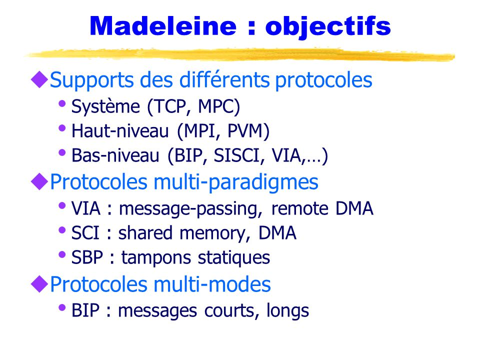 Madeleine : objectifs Supports des différents protocoles