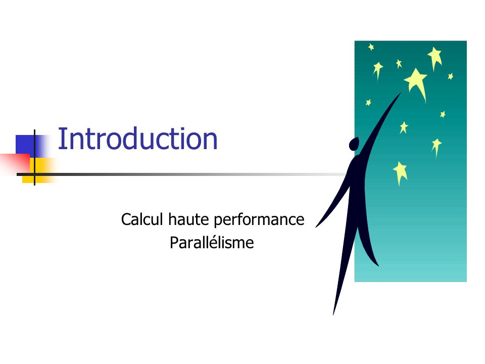 Calcul haute performance Parallélisme