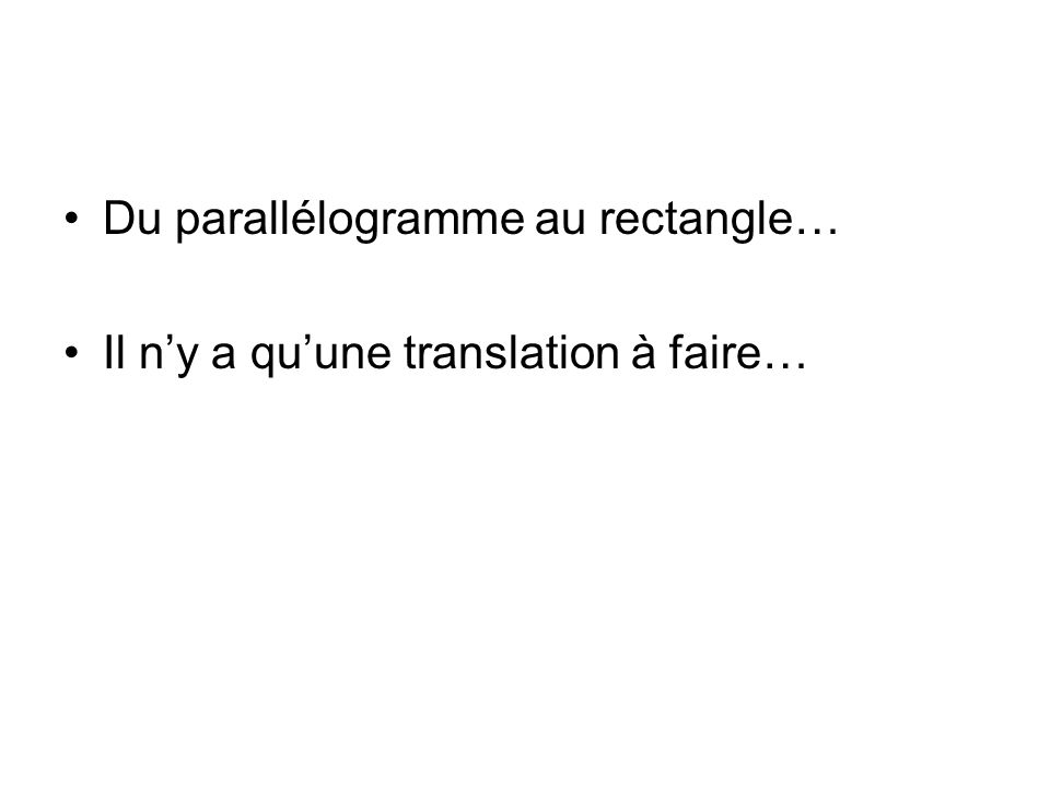 Du parallélogramme au rectangle…