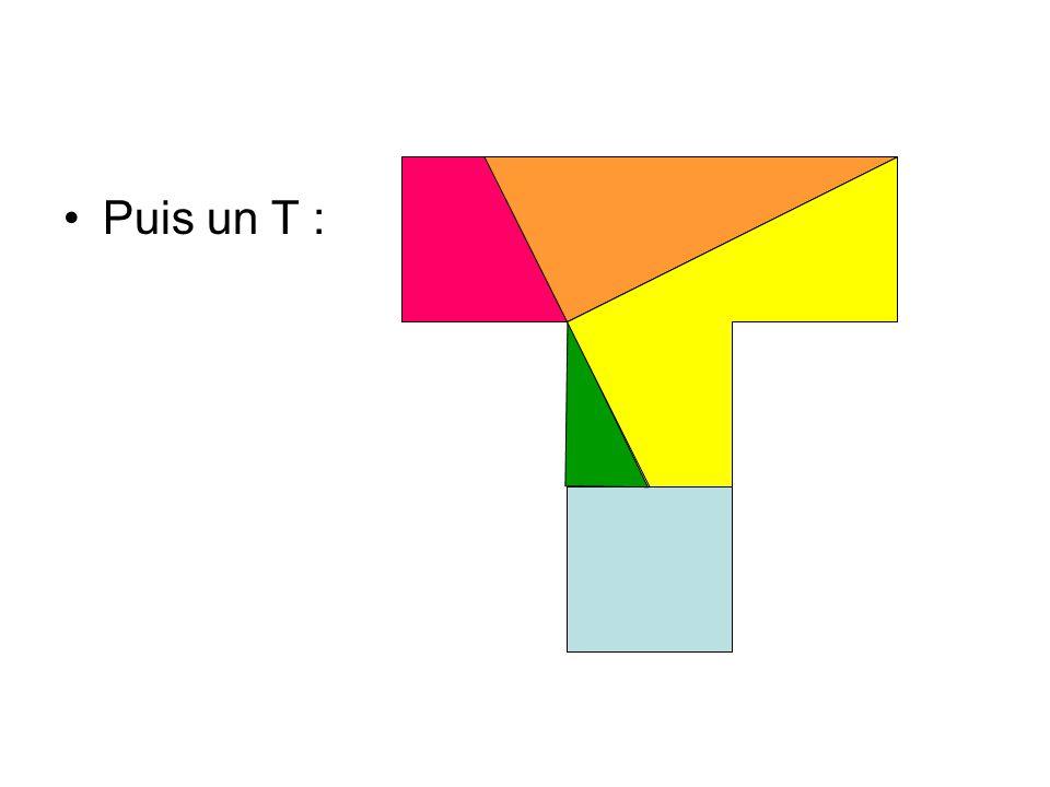 Puis un T :