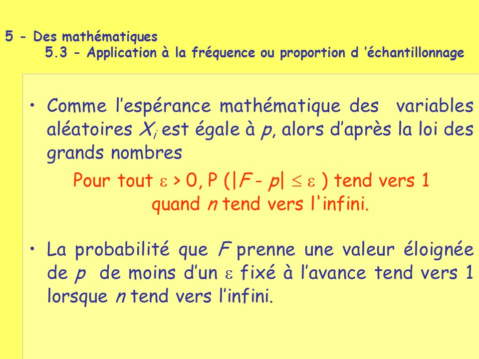 5 - Des mathématiques 5.3 - Application à la fréquence ou proportion d 'échantillonnage