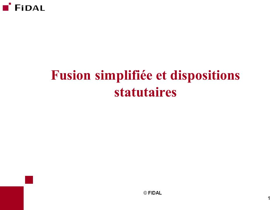 Fusion simplifiée et dispositions statutaires