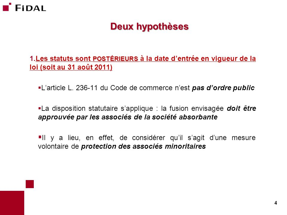 Deux hypothèses Les statuts sont POSTÉRIEURS à la date d'entrée en vigueur de la loi (soit au 31 août 2011)