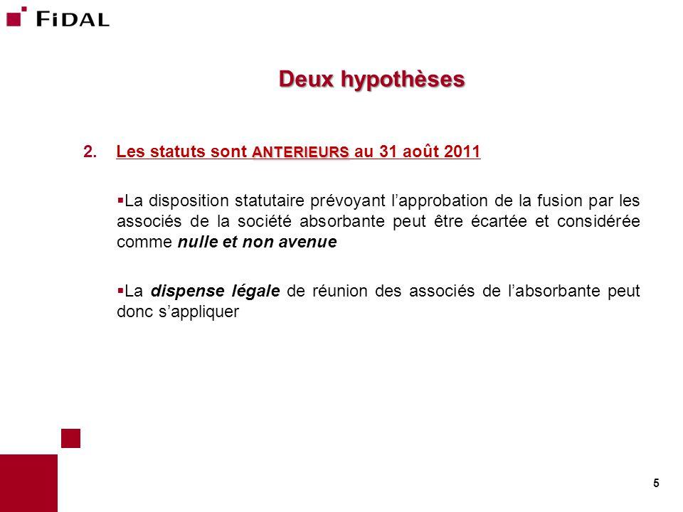 Deux hypothèses Les statuts sont ANTERIEURS au 31 août 2011