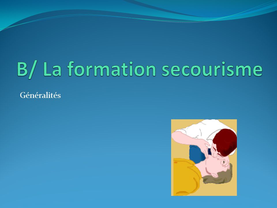 B/ La formation secourisme