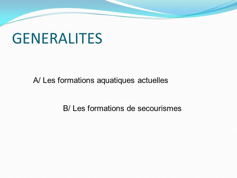GENERALITES A/ Les formations aquatiques actuelles