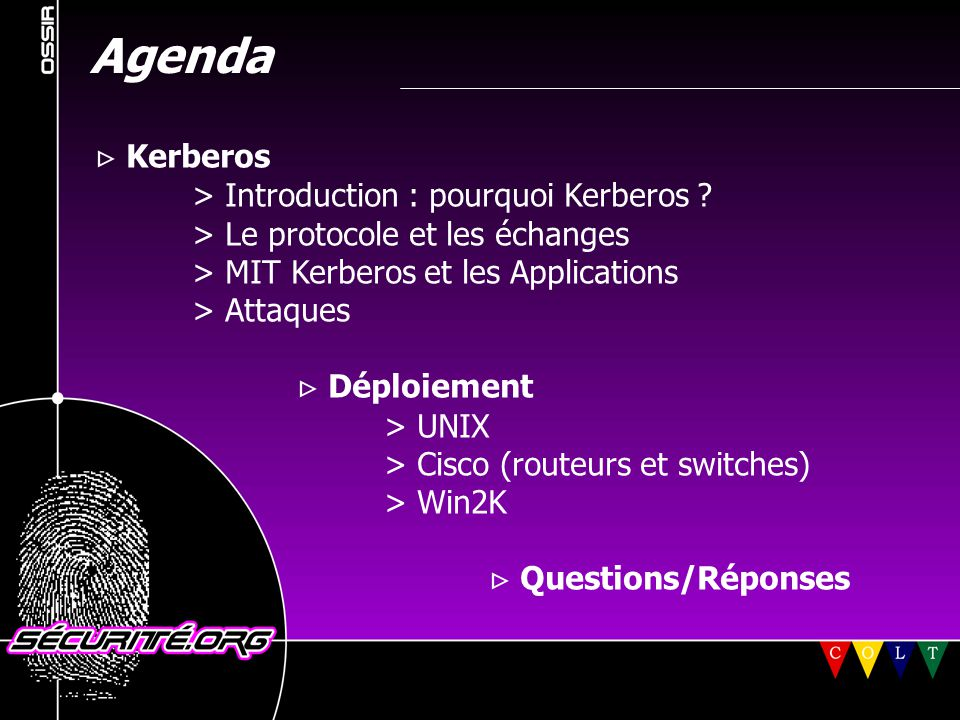 Agenda  Kerberos > Introduction : pourquoi Kerberos