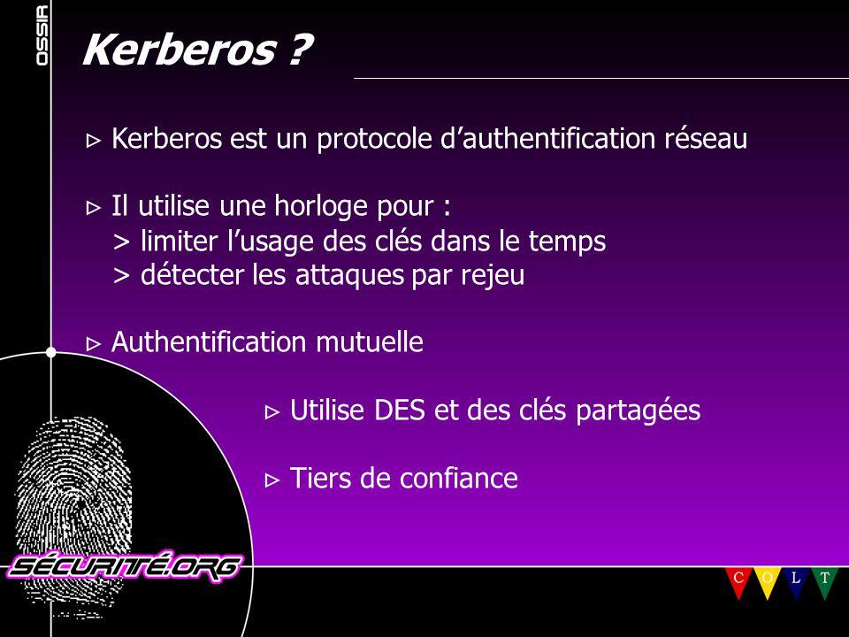 Kerberos  Kerberos est un protocole d'authentification réseau