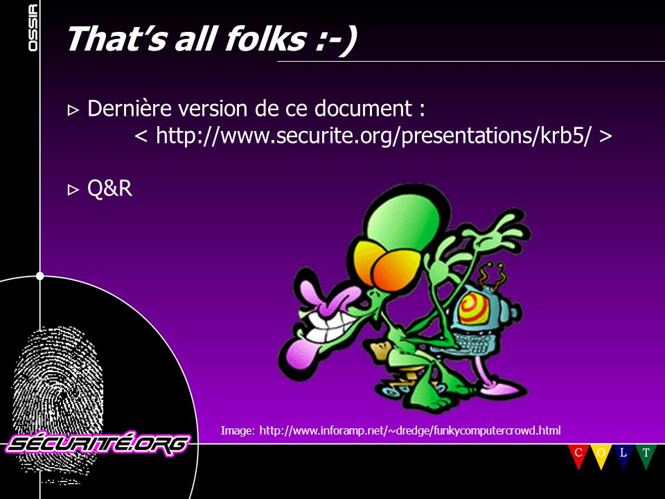 That's all folks :-)  Dernière version de ce document :