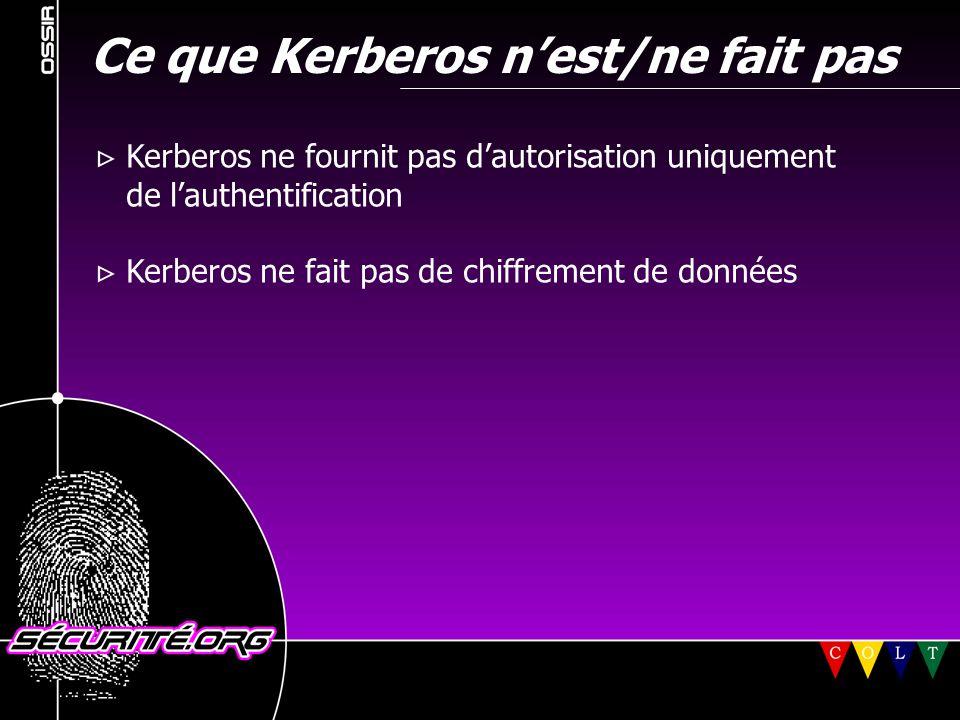 Ce que Kerberos n'est/ne fait pas