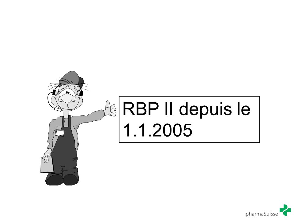 RBP II depuis le 1.1.2005