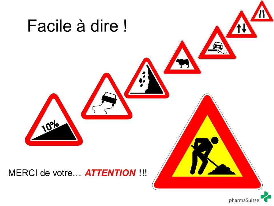 Facile à dire ! MERCI de votre… ATTENTION !!!