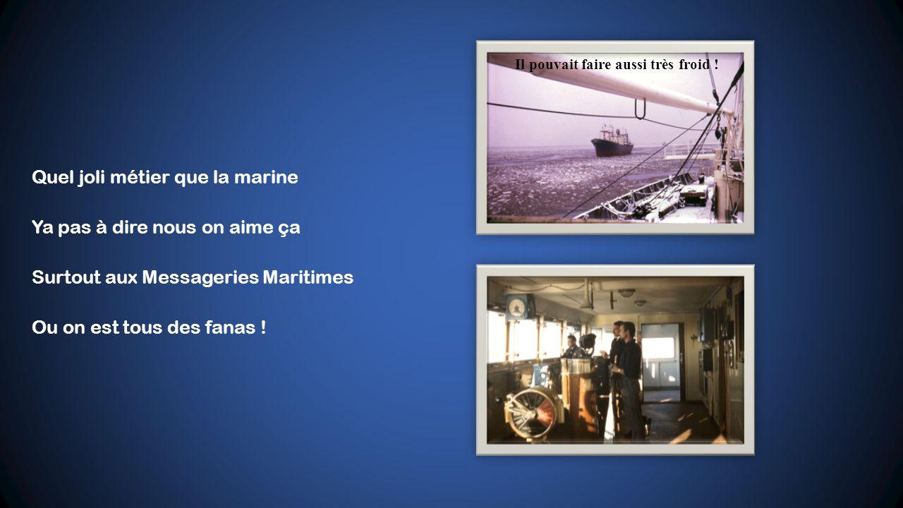 Quel joli métier que la marine Ya pas à dire nous on aime ça