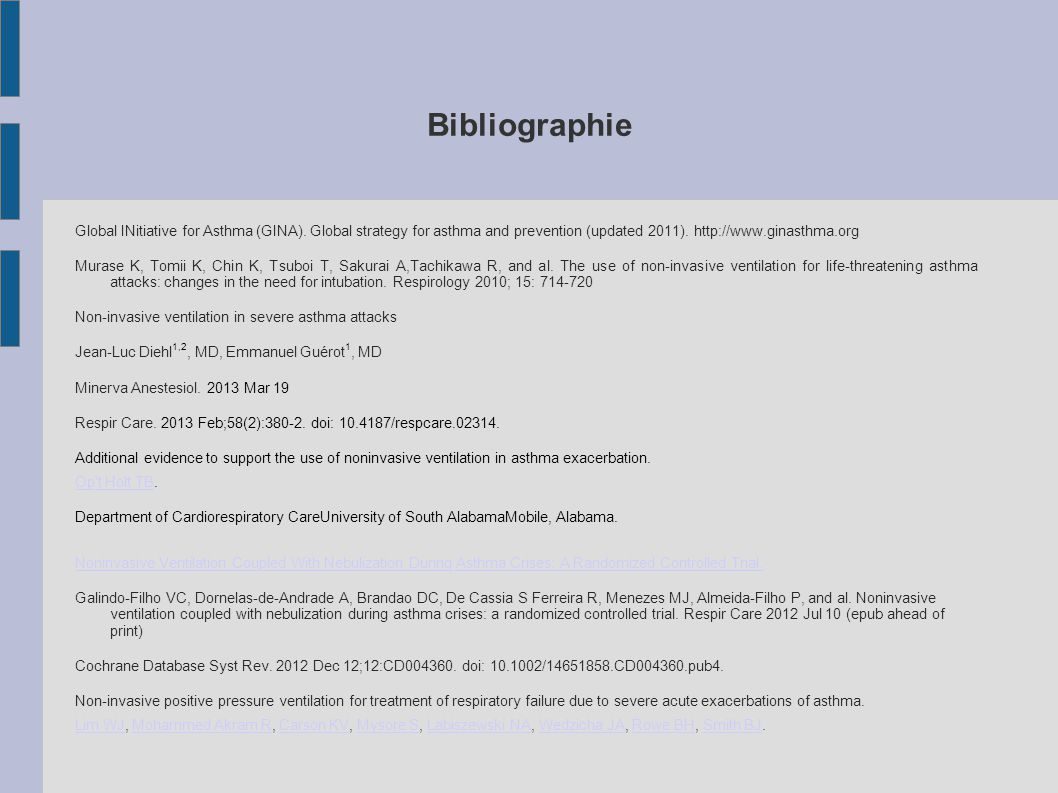 Bibliographie Global INitiative for Asthma (GINA). Global strategy for asthma and prevention (updated 2011). http://www.ginasthma.org.