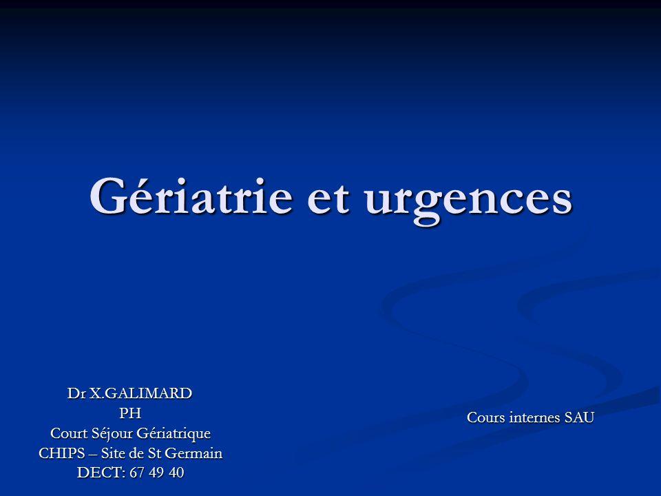 Gériatrie et urgences Dr X.GALIMARD PH Court Séjour Gériatrique