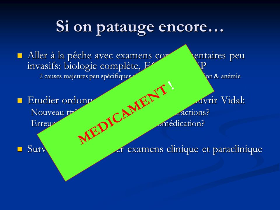 Si on patauge encore… MEDICAMENT !