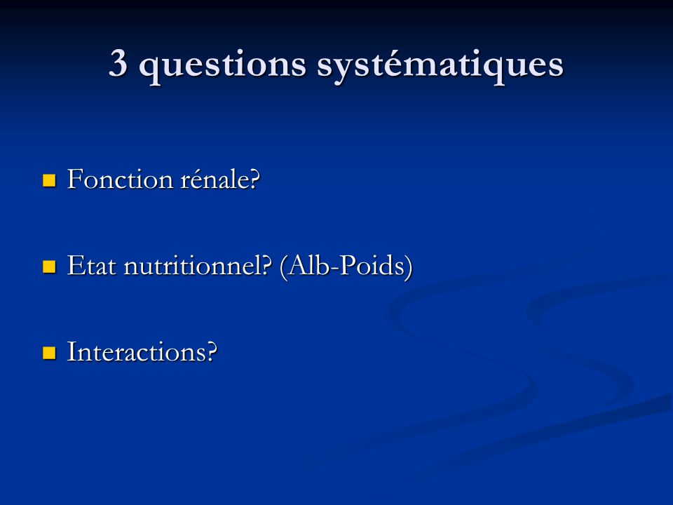 3 questions systématiques