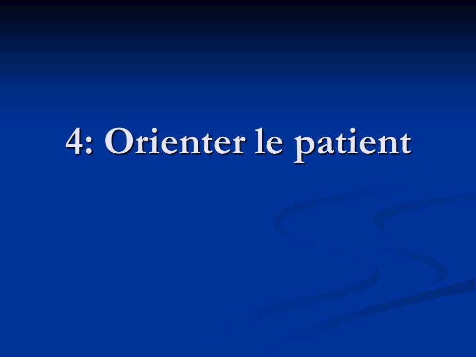 4: Orienter le patient