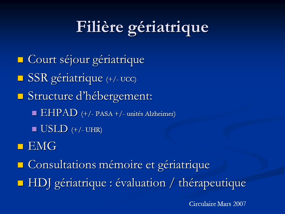 Filière gériatrique Court séjour gériatrique SSR gériatrique (+/- UCC)