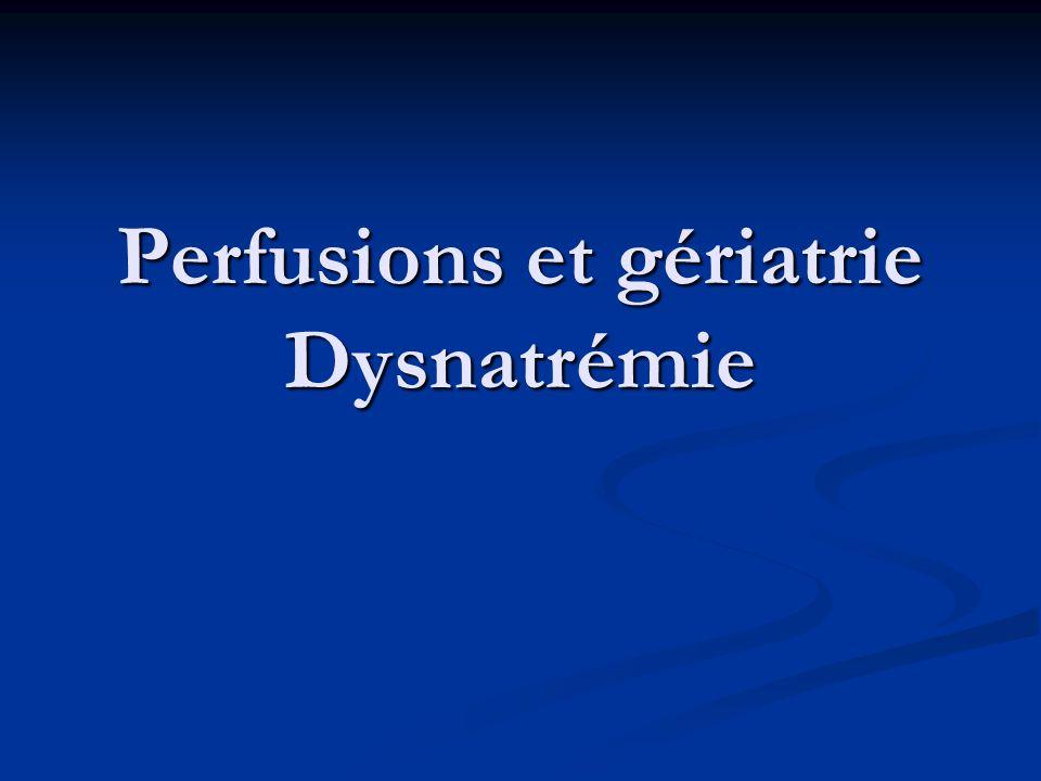 Perfusions et gériatrie Dysnatrémie