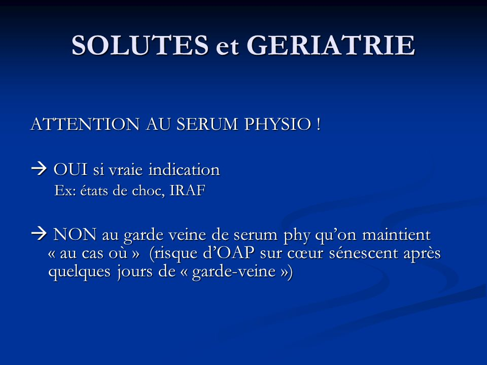 SOLUTES et GERIATRIE ATTENTION AU SERUM PHYSIO !