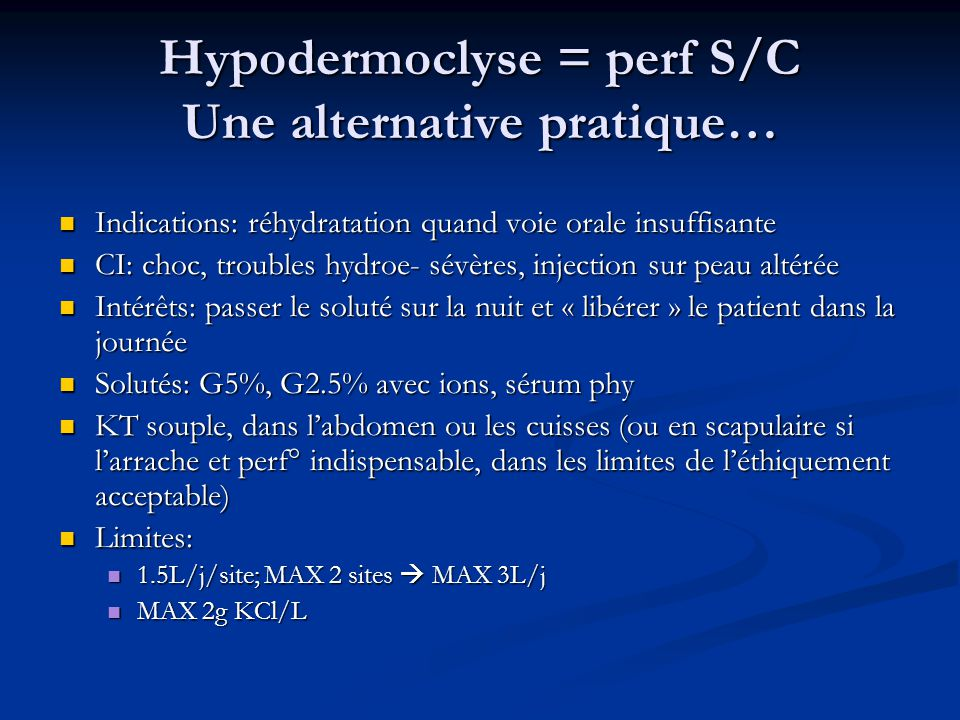 Hypodermoclyse = perf S/C Une alternative pratique…