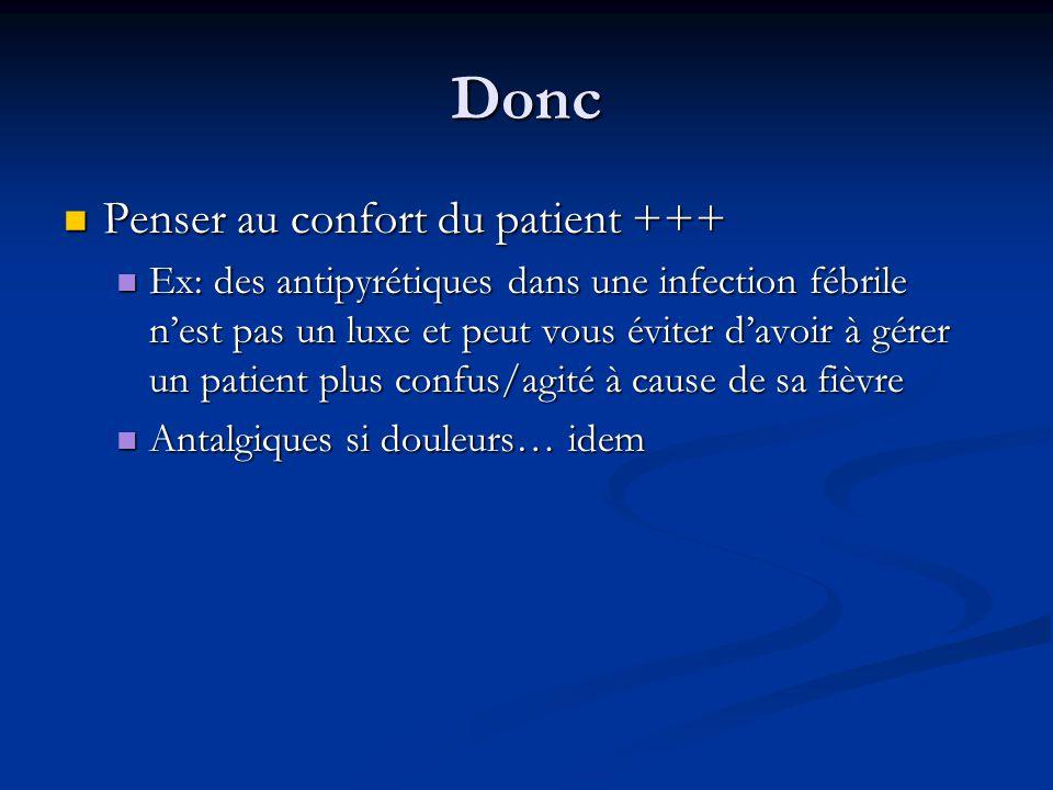 Donc Penser au confort du patient +++