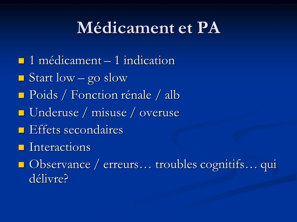 Médicament et PA 1 médicament – 1 indication Start low – go slow