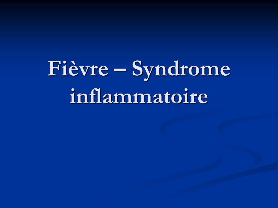 Fièvre – Syndrome inflammatoire