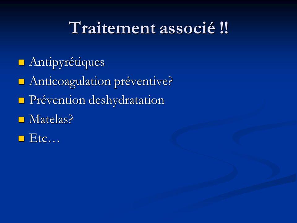 Traitement associé !! Antipyrétiques Anticoagulation préventive
