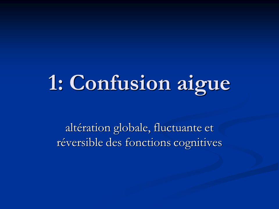 altération globale, fluctuante et réversible des fonctions cognitives