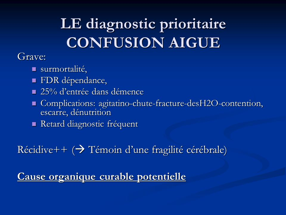 LE diagnostic prioritaire CONFUSION AIGUE