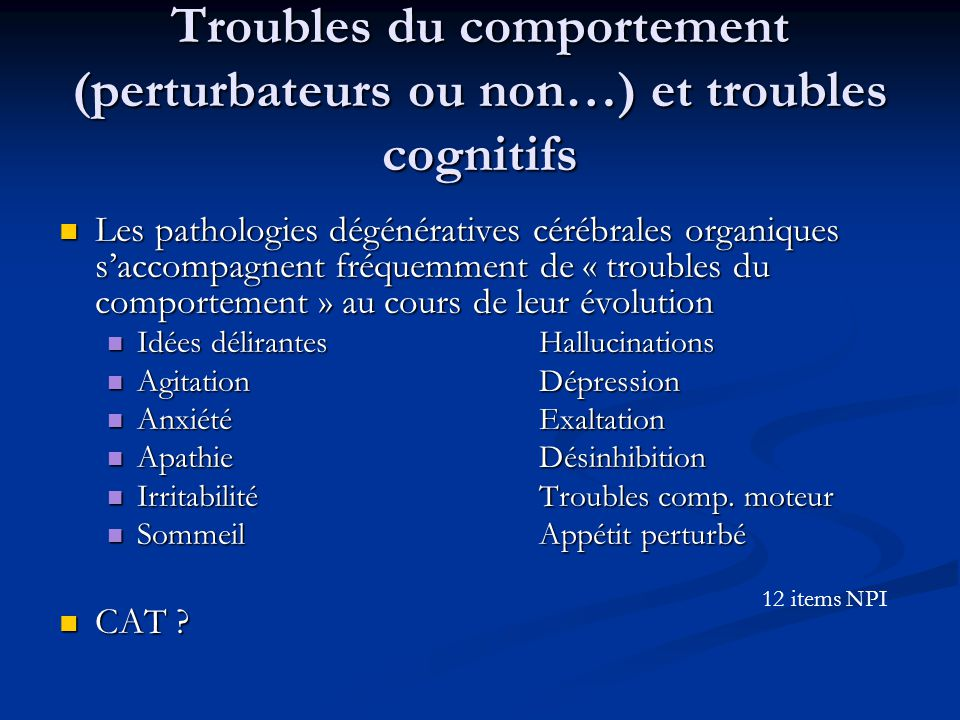 Troubles du comportement (perturbateurs ou non…) et troubles cognitifs