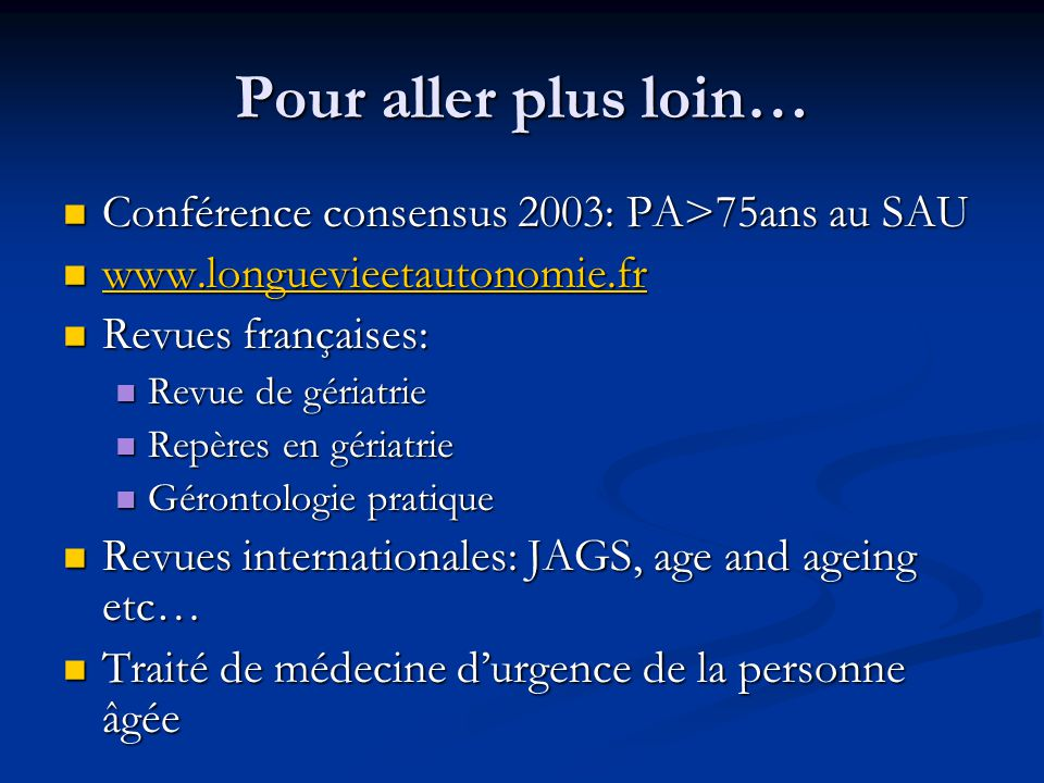Pour aller plus loin… Conférence consensus 2003: PA>75ans au SAU