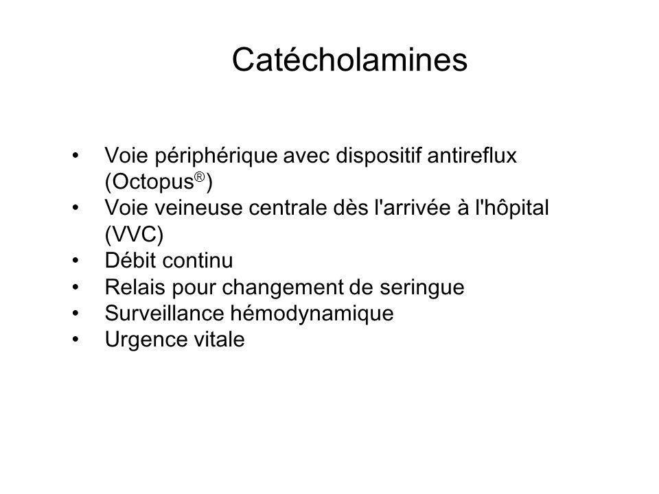 Catécholamines Voie périphérique avec dispositif antireflux (Octopus®)