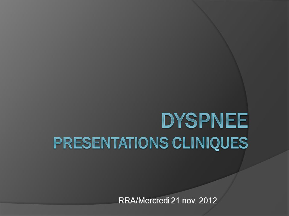 DYSPNEE PRESENTATIONS CLINIQUES