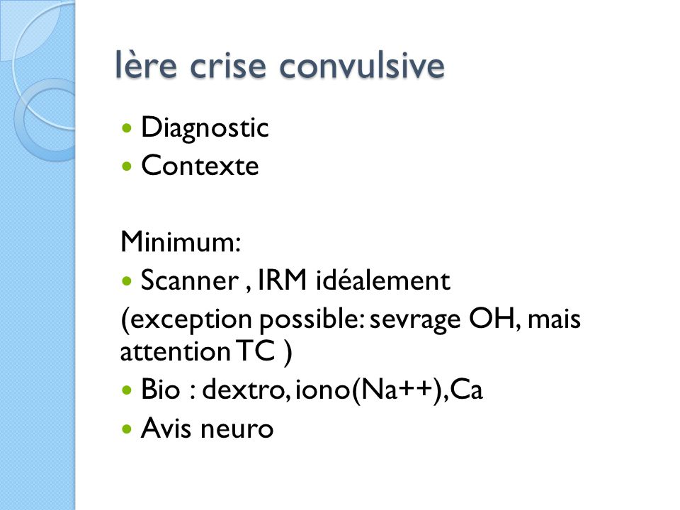 Ière crise convulsive Diagnostic Contexte Minimum: