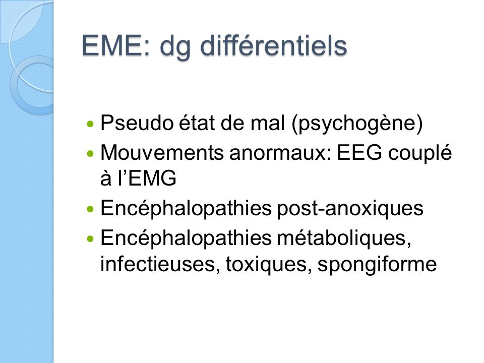 EME: dg différentiels Pseudo état de mal (psychogène)