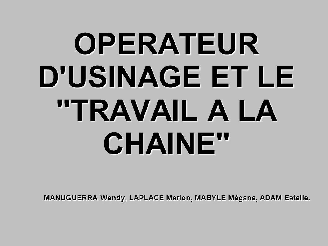 OPERATEUR D USINAGE ET LE TRAVAIL A LA CHAINE
