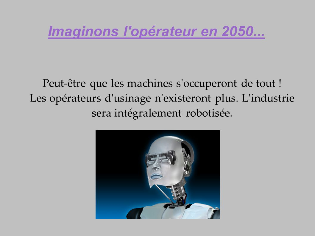 Imaginons l opérateur en 2050...