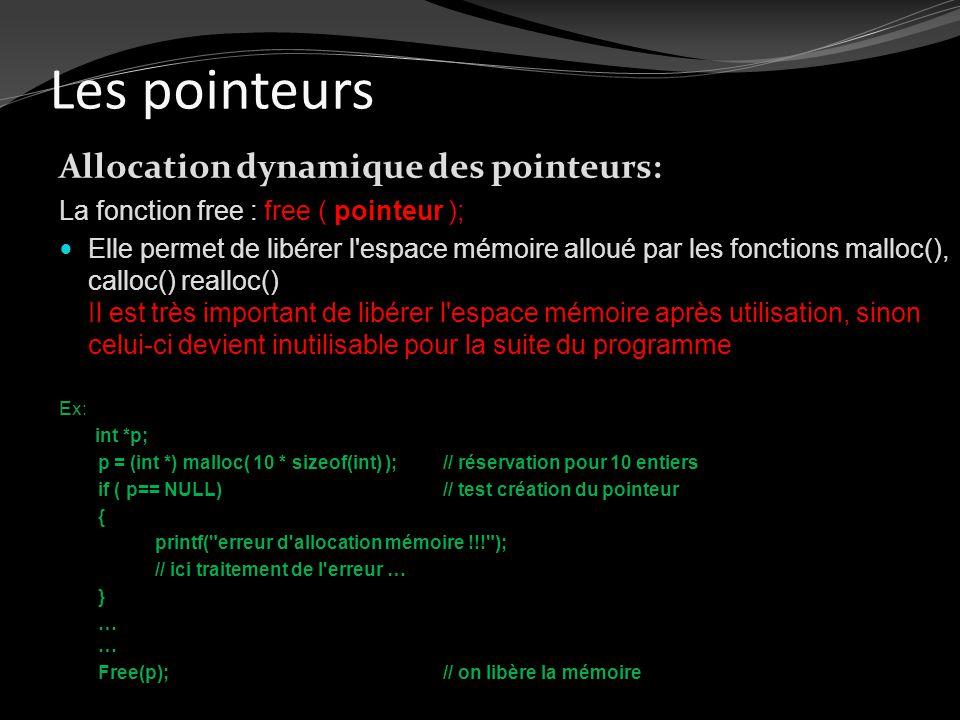 Les pointeurs Allocation dynamique des pointeurs: