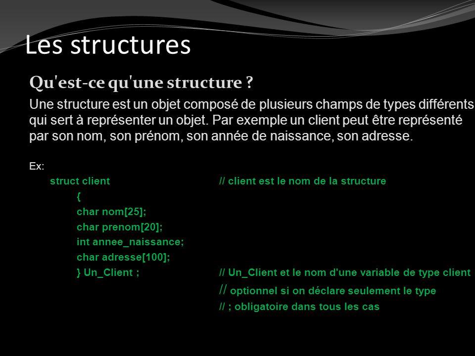 Les structures Qu est-ce qu une structure