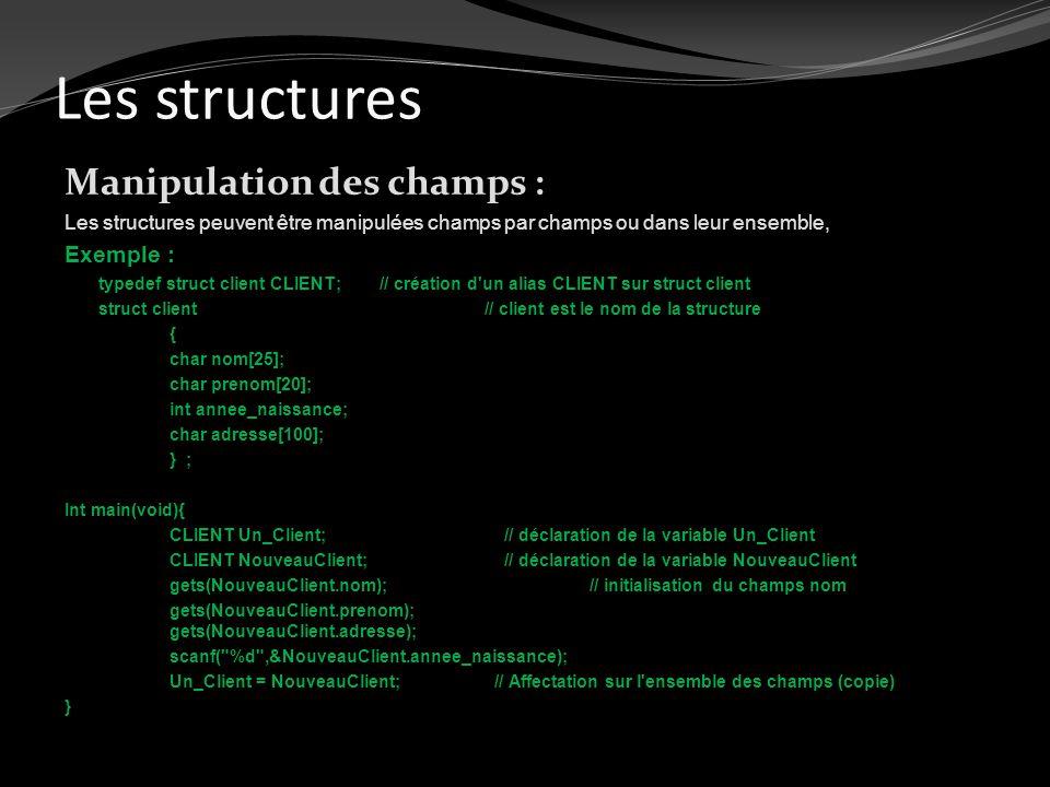 Les structures Manipulation des champs : Exemple :